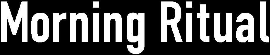 MoningRitual